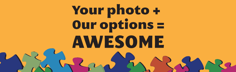 Your Photo Plus Our Options Equals Awesome